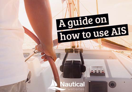 A guide on how to use AIS - Automatic Identification System - Nauticfan the maritime portal
